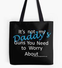 Daddy's guns Tote Bag