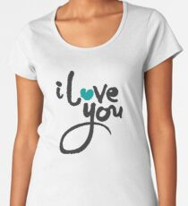 I Love You Calligraphy Lettering Women's Premium T-Shirt