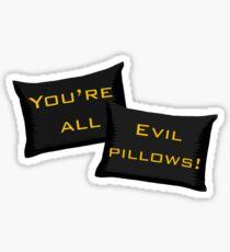 Evil Pillows! Sticker