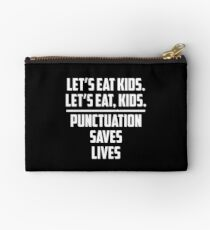 Let's Eat Kids Punctuation Saves Lives V2 Studio Pouch