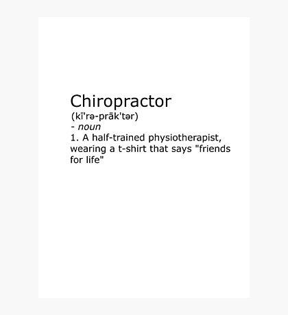 Chiropractor - definition Photographic Print