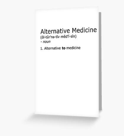 Alternative Medicine - definition Greeting Card