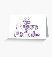 The Future is Female (One Eyed Alien Version) Greeting Card