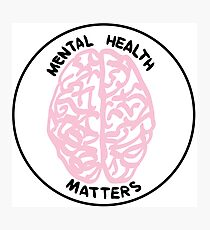 Mental Health Matters Photographic Print