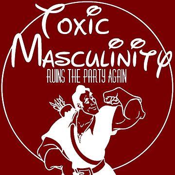 Toxic Masculinity by Pegasaurus-Rex