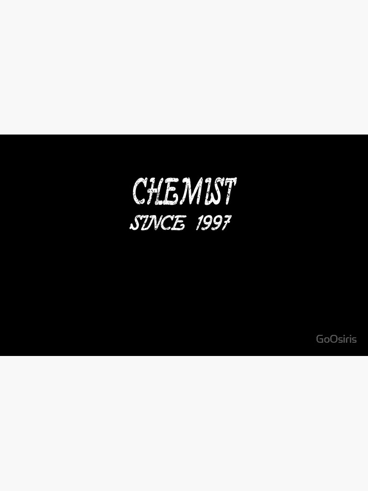 Chemist Since 1997 de GoOsiris