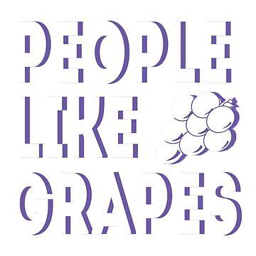 People Like Grapes by egodang