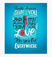 The Shape of You Photographic Print