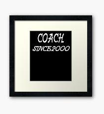 Coach Since 2000 Framed Print
