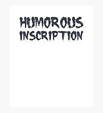 Humorous Inscription I Top Sarcasm Level I ABUTILON I KARIKATURUS Photographic Print