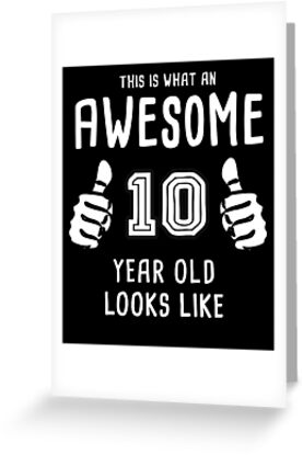 Awesome 10 Year Old Shirt