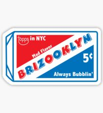 BRIZOOKLYN BUBBLIN Sticker