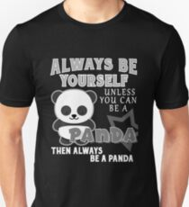 Always Be Yourself Unless You Can Be A Panda Shirt Unisex T-Shirt
