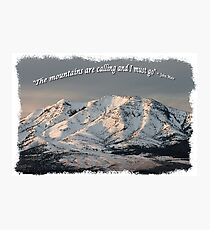 The Mountains are calling and I must go Tee Shirt or Sticker alternate design Photographic Print