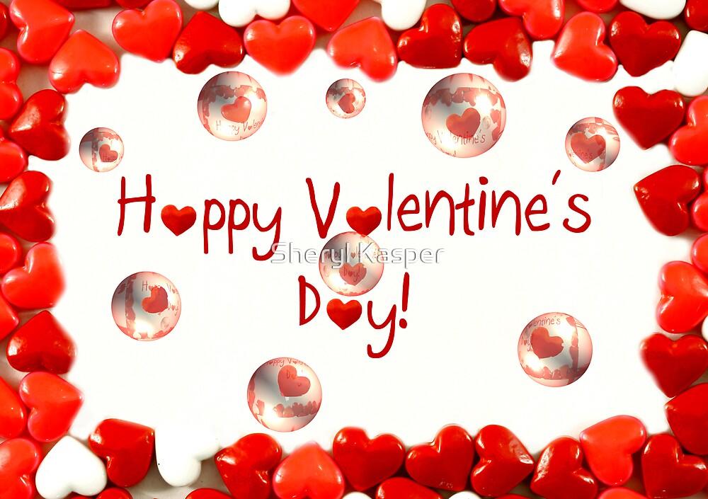 Happy Valentine's Day Bubbles by Sheryl Kasper
