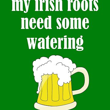 Saint Patrick's Day Green T-Shirt - Funny Irish Roots Shirt Shirt by Stella1