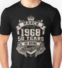 Born in March 1968 - 50 years of being awesome Unisex T-Shirt