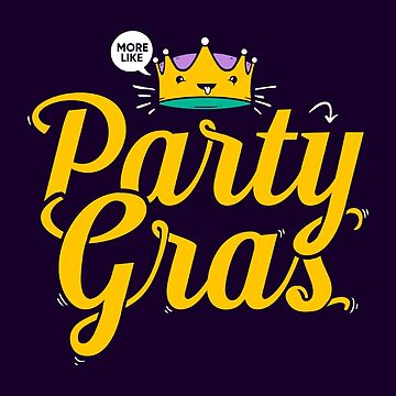Cute Mardi Gras Shirt, More Like Party Gras by BootsBoots