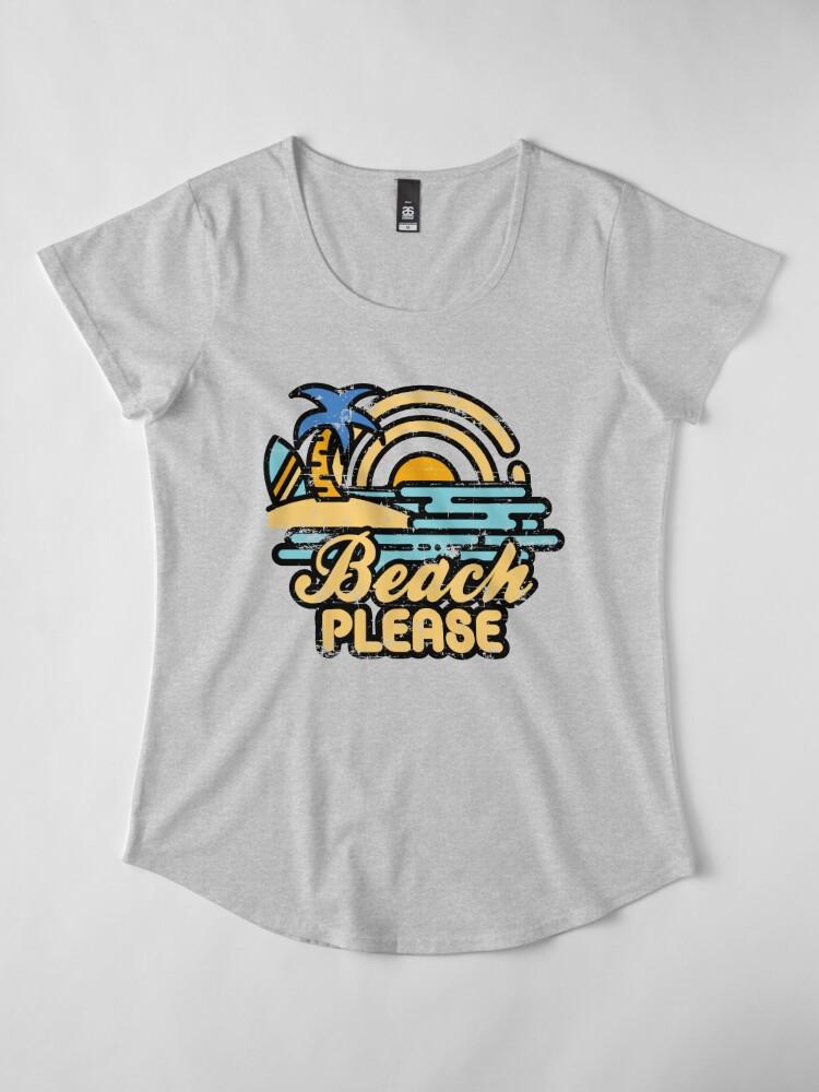 Alternate view of Beach Please Premium Scoop T-Shirt