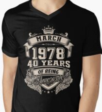 Born in March 1978 - 40 years of being awesome Men's V-Neck T-Shirt