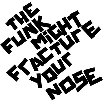 """Arctic Monkeys """"The Funk Might Fracture Your Nose"""" (Black) by barnzeydesigns"""