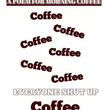 The Coffee Poem by AliveAtNight