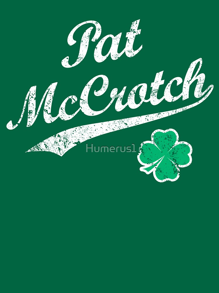 St. Patrick's Day Pat McCrotch Funny Irish Name  by Humerus1