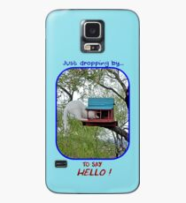 Dropping By to Say Hello Case/Skin for Samsung Galaxy