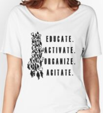 Educate. Activate. Organize. Agitate. - Activist Protesters Marching Women's Relaxed Fit T-Shirt