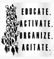 Educate. Activate. Organize. Agitate. - Activist Protesters Marching Poster
