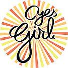 YES GIRL! by Ekyrk6895