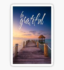 be grateful - Give Back To Nature Sticker
