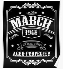 57th Birthday Gift - Born in March 1961 - Perfect BDay Present  Poster