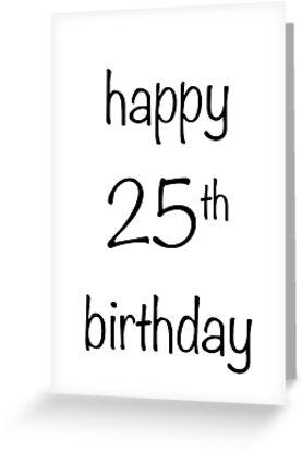 Happy 25th Birthday By Dearmabel