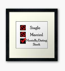 Mentally Dating Shrek Framed Print