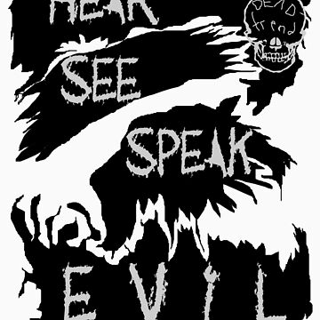 Hear See Speak evil by RazorbladeTrend