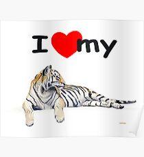 I love my Tiger (light) Poster