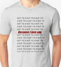 Because I love you T-Shirt