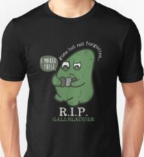 R.I.P. Gallbladder Gone But Not Forgotten T-shirt Unisex T-Shirt