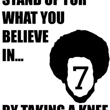 Stand Up... By Taking a Knee T-Shirt by AlienFrogTees
