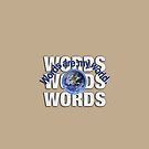 Words are my world (Planet Earth) by jewelsee