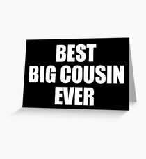 Best Big Cousin Ever Greeting Card