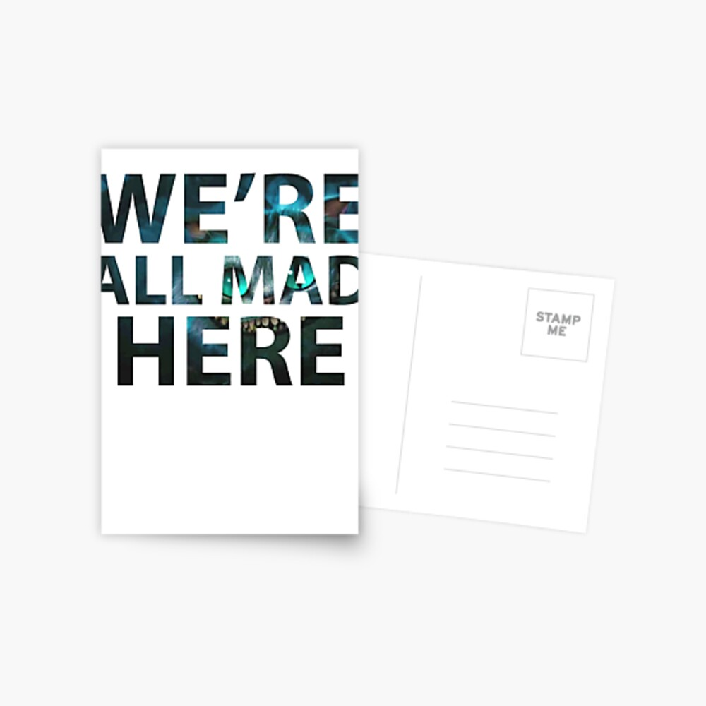 We're all mad here - Cheshire Cat Postcard