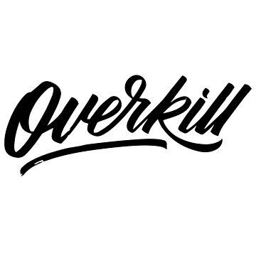 Overkill by kenova23