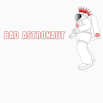 Bad Astronaut by richbanks