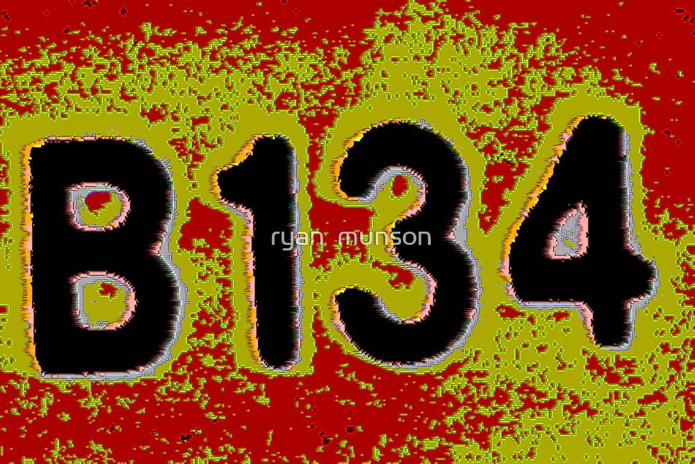 b134 by ryan  munson