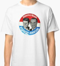 Kennedy - Johnson 1960 Presidential Campaign Button Classic T-Shirt