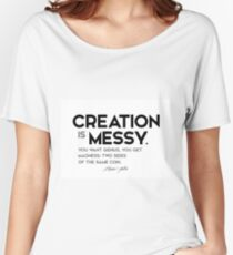 creation is messy - steve jobs Women's Relaxed Fit T-Shirt