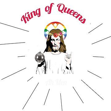 Gay Jesus King of Queens by darantasia