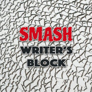 Smash Writers Block by jewelsee